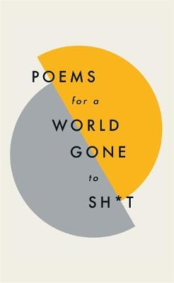 POEMS FOR A WORLD GONE TO SH*T  HC