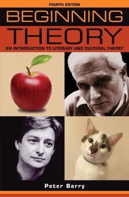 BEGINNING THEORY An Introduction to Literary and Cultural Theory: Fourth Edition Paperback
