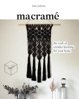 MAKRAME : THE CRAFT OF CREATIVE KNOTTING FOR YOUR HOME Paperback