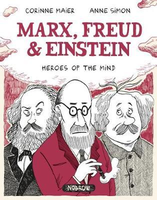 MAX, FREUD, EINSTEIN : HEROES OF THE MIND Paperback