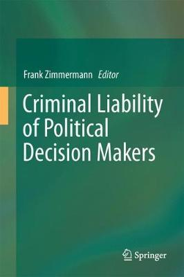 CRIMINAL LIABIITY OF POLITICAL DECISION-MAKERS