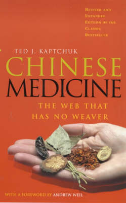 CHINESE MEDICINE : THE WEB THAT HAS NO WEAVER Paperback