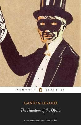 PENGUIN CLASSICS : THE PHANTOM OF THE OPERA Paperback