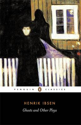 PENGUIN CLASSICS : GHOSTS AND OTHER PLAYS -- SPECIAL PRICE -- Paperback B FORMAT