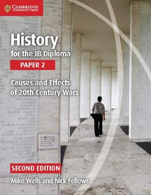 HISTORY FOR THE IB DIPLOMA : PAPER 2 CAUSES AND EFFECTS OF 20TH CENTURY WARS