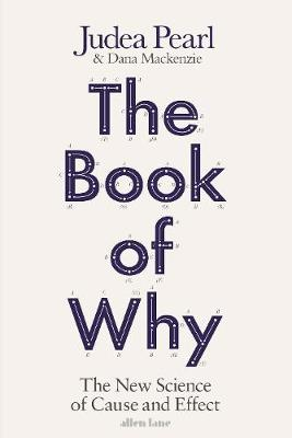 THE BOOK OF WHY : THE NEW SCIENCE OF CAUSE AND EFFECT HC