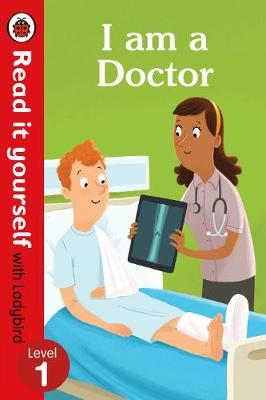 READ IT YOURSELF 1: I AM A DOCTOR