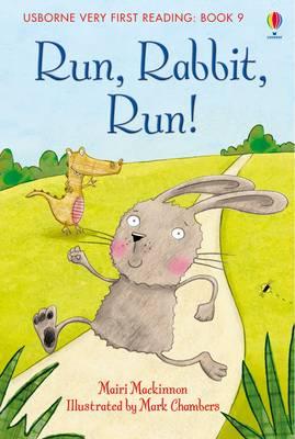 USBORNE VERY FIRST READING 9: RUN, RABBIT, RUN! HC