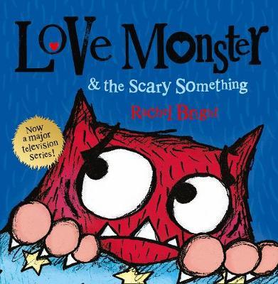 LOVE MONSTER & THE SCARY SOMETHING Paperback