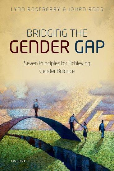 BRIDGING THE GENDER GAP: SEVEN PRINCIPLES FOR ACHIEVING GENDER BALANCE  Paperback