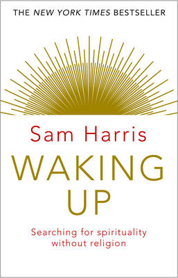 WAKING UP : Searching for Spirituality Without Religion Paperback
