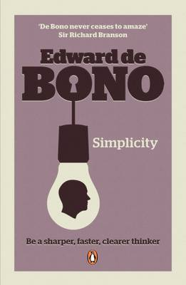 SIMPLICITY: BE A SHARPER, FASTER, CLEARER THINKER Paperback B FORMAT