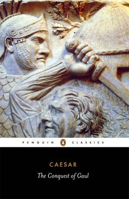 PENGUIN CLASSICS : THE CONQUEST OF GAUL Paperback B FORMAT