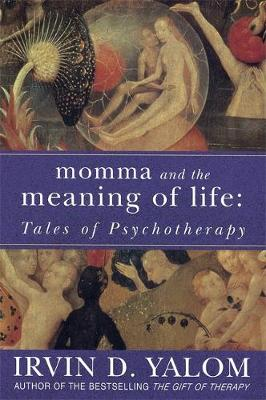MOMMA AND ΤΗΕ MEANING OF LIFE TALES OF PSYCHOTHERAPY Paperback B FORMAT
