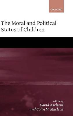 THE MORAL AND POLITICAL STATUS OF CHILDREN HC