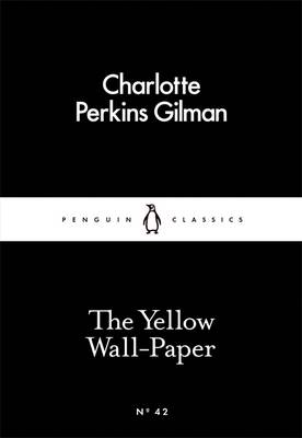 LITTLE BLACK CLASSICS : THE YELLOW WALL-PAPER Paperback