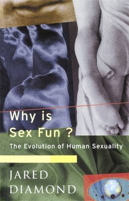 WHY IS SEX FUN? THE EVOLUTION OF HUMAN SEXUALITY Paperback B FORMAT