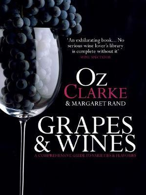GRAPES & WINES : A COMPREHENSIVE GUIDE TO VARIETIES AND FLAVOURS Paperback