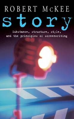 STORY:SUBSTANCE STRUCTURE AND THE PRINCIPLES OF SCREENWRITING Paperback