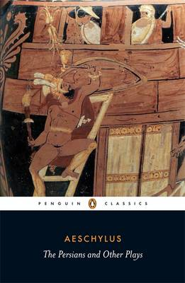 PENGUIN CLASSICS : THE PERSIANS AND OTHER PLAYS Paperback B FORMAT
