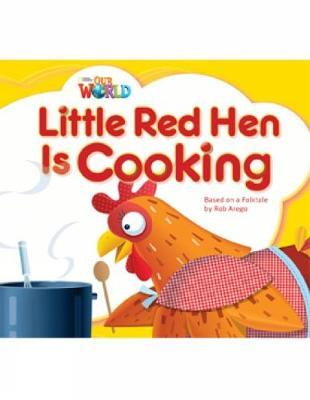 OUR WORLD 1: LITTLE RED HEN IS COOKING- AME