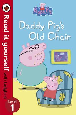 READ IT YOURSELF 1: DADDY PIG'S OLD CHAIR Paperback