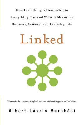LINKED : HOW EVERYTHING IS CONNECTED TO EVERYTHING Paperback