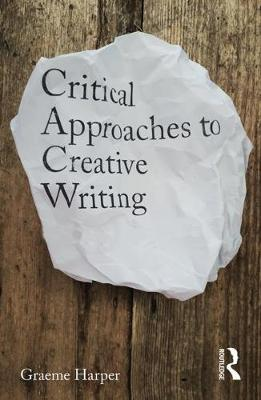 Critical Approaches to Creative Writing