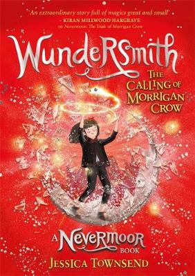 WUNDERSMITH : THE CALLING OF MORRIGAN CROW BOOK 2 HC