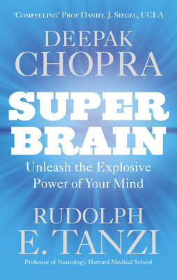 SUPER BRAIN: UNLEASHING THE EXPLOSIVE POWER OF YOUR MIND TO MAXIMIZE HEALTH, HAPPINESS AND SPIRITUAL  Paperback