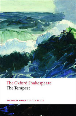 OXFORD WORLD CLASSICS: : TEMPEST THE OXFORD SHAKESPEARE Paperback B FORMAT