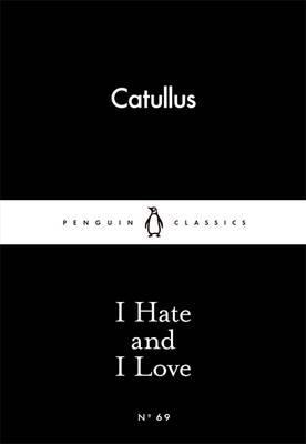 LITTLE BLACK CLASSICS : I HATE AND I LOVE Paperback