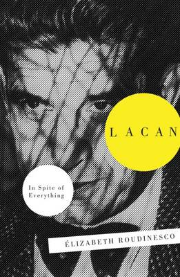 LACAN: IN SPITE OF EVERYTHING Paperback