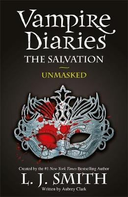 THE VAMPIRE DIARIES 13: THE SALVATION: UNMASKED Paperback B FORMAT