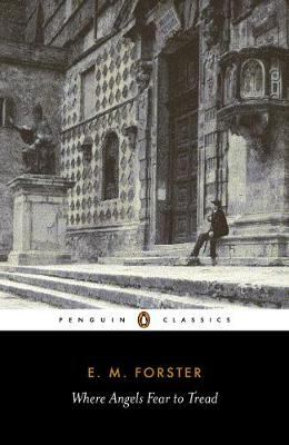PENGUIN CLASSICS : WHERE ANGELS FEAR TO TREAD Paperback B FORMAT
