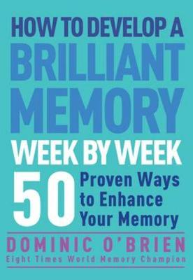 HOW TO DEVELOP A BRILLIANT MEMORY WEEK BY WEEK  Paperback