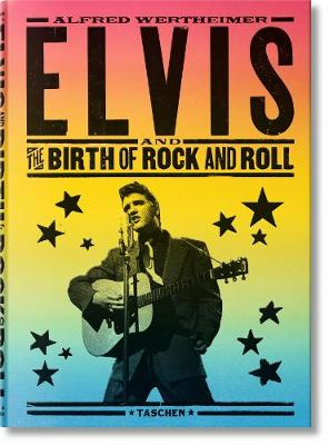 ALFRED WERTHEIMER : ELVIS AND THE BIRTH OF ROCK AND ROLL Paperback