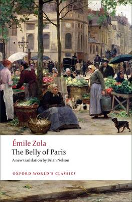 OXFORD WORLD CLASSICS : THE BELLY OF PARIS N/E Paperback B FORMAT