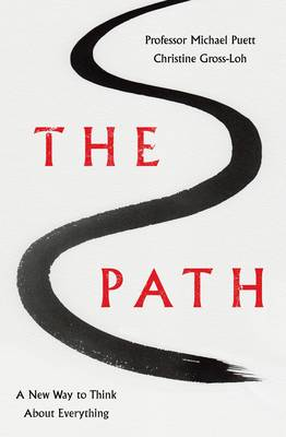 THE PATH : A NEW WAY TO THINK ABOUT EVERYTHING Paperback