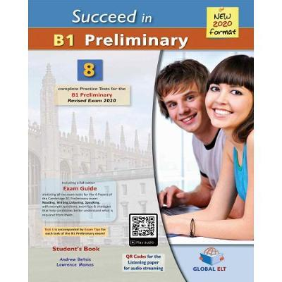 SUCCEED IN B1 PRELIMINARY 8 COMPLETE PRACTICE TESTS Teacher's Book NEW 2020 FORMAT