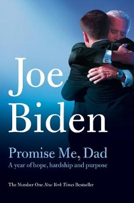 PROMISE ME DAD : A YEAR OF HOPE, HARDSHIP AND PURPOSE Paperback