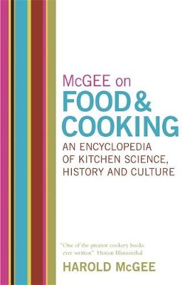MCGEE ON FOOD AND COOKING : AN ENCYCLOPEDIA OF KITCHEN SCIENCE , HISTORY AND CULTURE Paperback