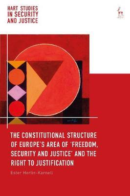The Constitutional Structure of Europe's Area of 'Freedom, Security and Justice' and the Right to Ju