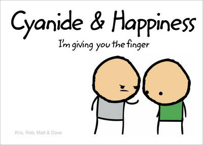 CYANIDE & HAPPINESS I'M GIVING YOU THE FINGER HC