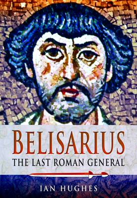 BELISARIUS: THE LAST ROMAN GENERAL Paperback