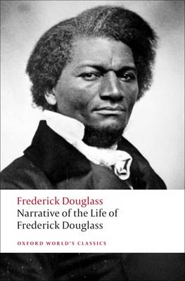 OXFORD WORLD CLASSICS: NARRATIVE OF THE LIFE OF FREDERICK DOUGLASS, AN AMERICAN SLAVE Paperback B FORMAT