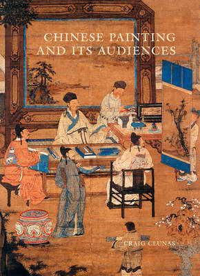 CHINESE PAINTING AND ITS AUDIENCES  HC