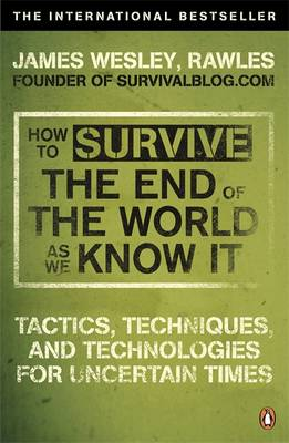 HOW TO SURVIVE THE END OF THE WORLD AS WE KNOW IT Paperback A FORMAT