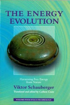 THE ENERGY EVOLUTION : HARNESSING FREE ENERGY FROM NATURE