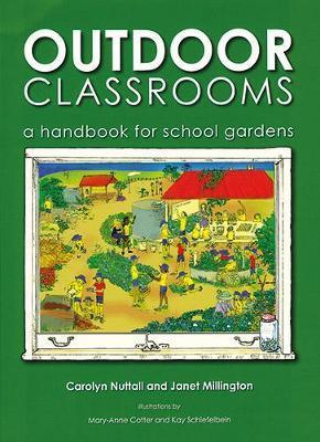 OUTDOOR CLASSROOMS : A HANDBOOKS FOR SCHOOL GARDENS Paperback
